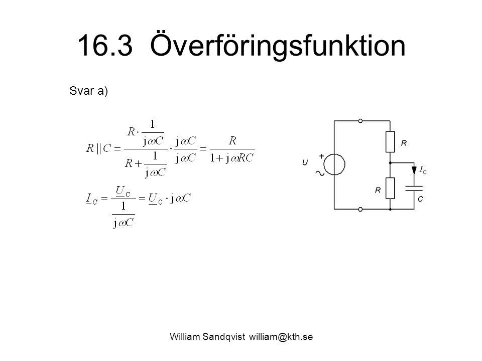 William Sandqvist william@kth.se 16.3 Överföringsfunktion