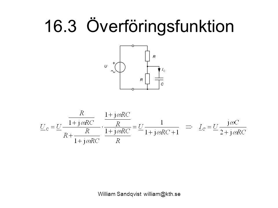 William Sandqvist william@kth.se 16.3 Överföringsfunktion Svar b) I C /U