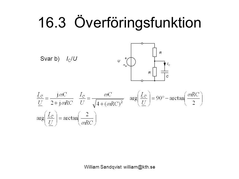 William Sandqvist william@kth.se 16.3 Överföringsfunktion Svar c) LP HP BP BS?