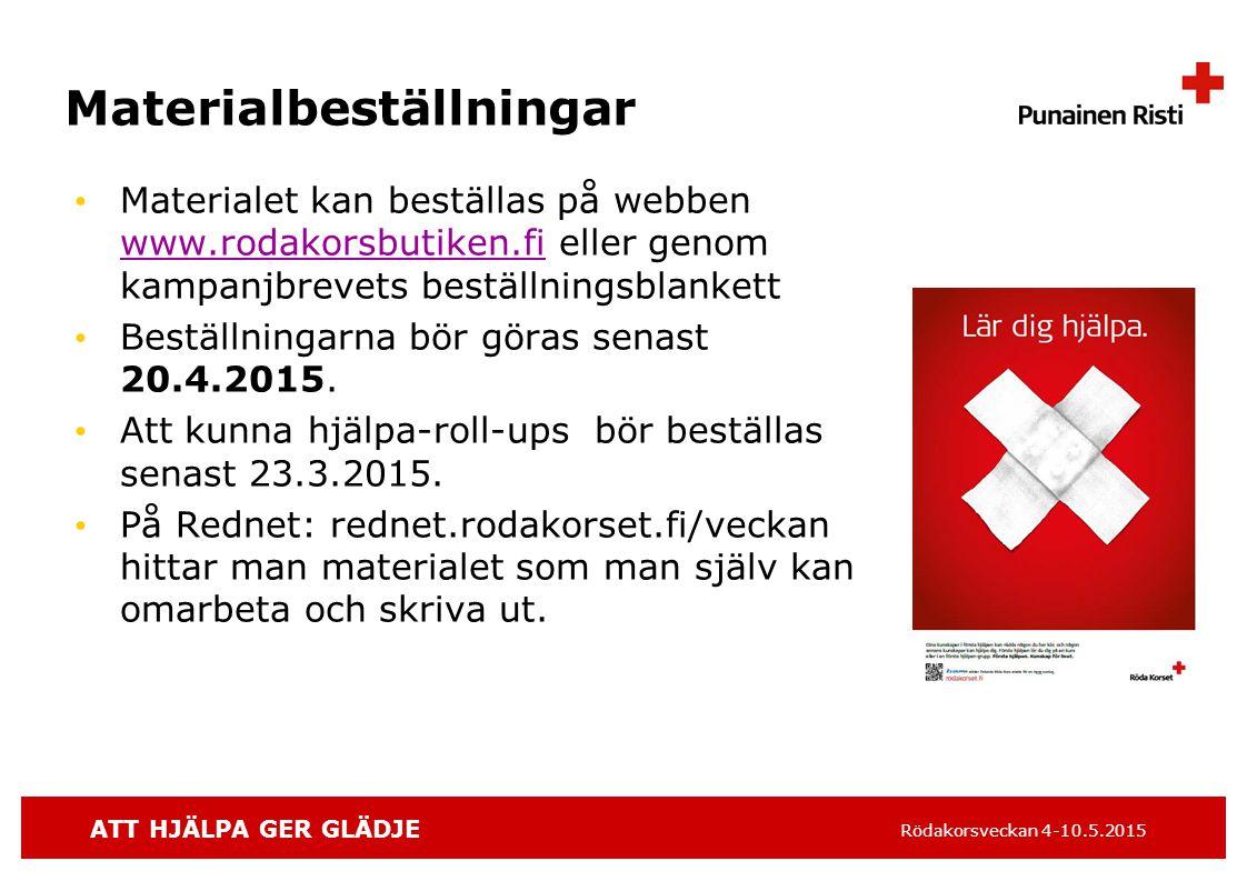 ATT HJÄLPA GER GLÄDJE Rödakorsveckan 4-10.5.2015 Materialbeställningar Materialet kan beställas på webben www.rodakorsbutiken.fi eller genom kampanjbrevets beställningsblankett www.rodakorsbutiken.fi Beställningarna bör göras senast 20.4.2015.