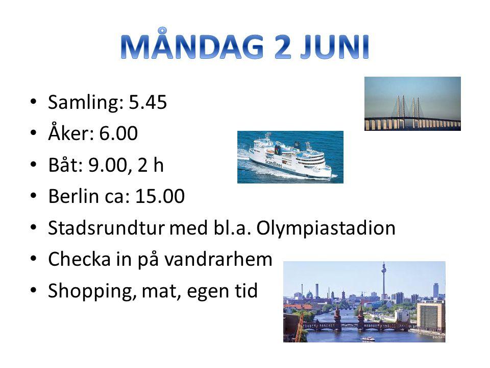 Samling: 5.45 Åker: 6.00 Båt: 9.00, 2 h Berlin ca: 15.00 Stadsrundtur med bl.a.