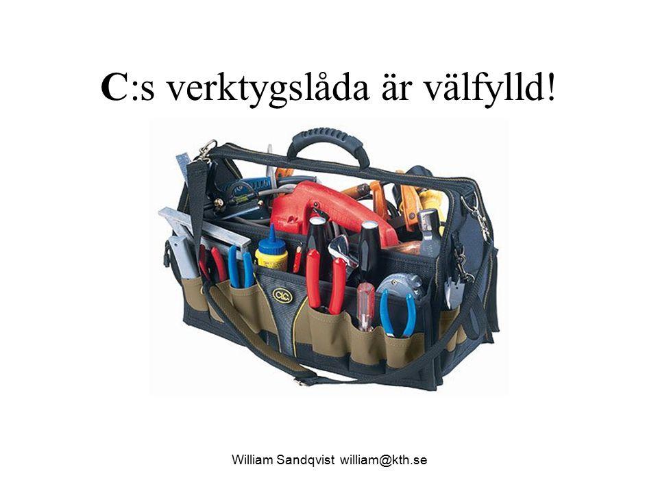 C:s verktygslåda är välfylld! William Sandqvist william@kth.se