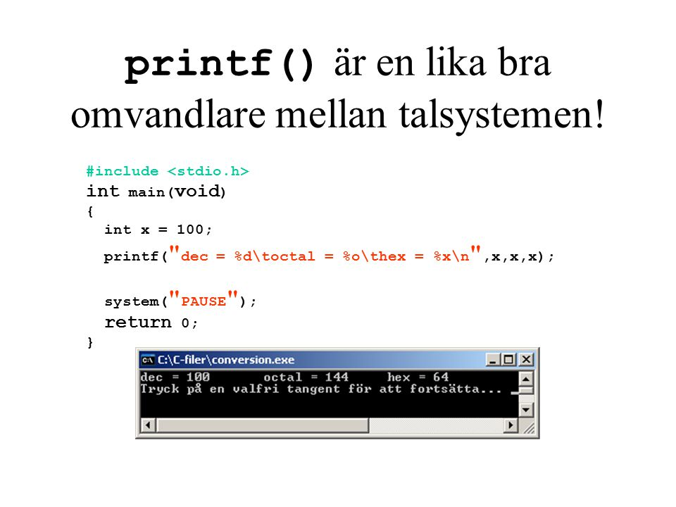 printf() är en lika bra omvandlare mellan talsystemen.
