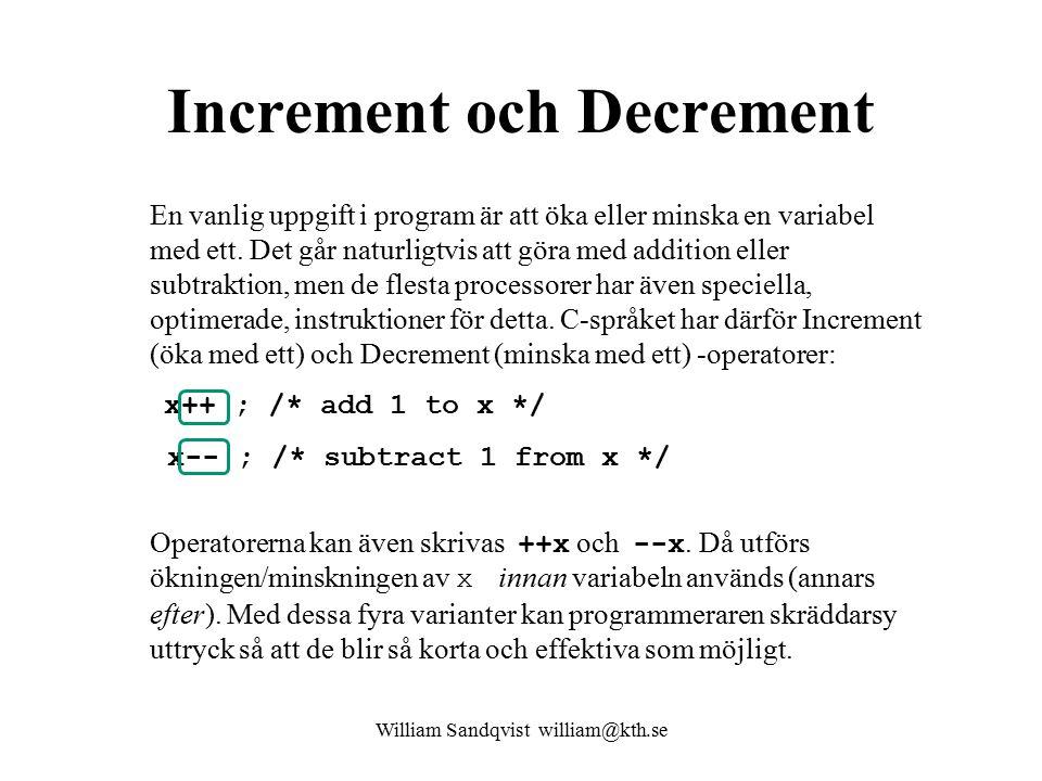 William Sandqvist william@kth.se Increment och Decrement En vanlig uppgift i program är att öka eller minska en variabel med ett.