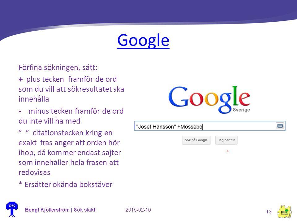Bengt Kjöllerström | Sök släkt2015-02-10 13 Google Förfina sökningen, sätt: + plus tecken framför de ord som du vill att sökresultatet ska innehålla -