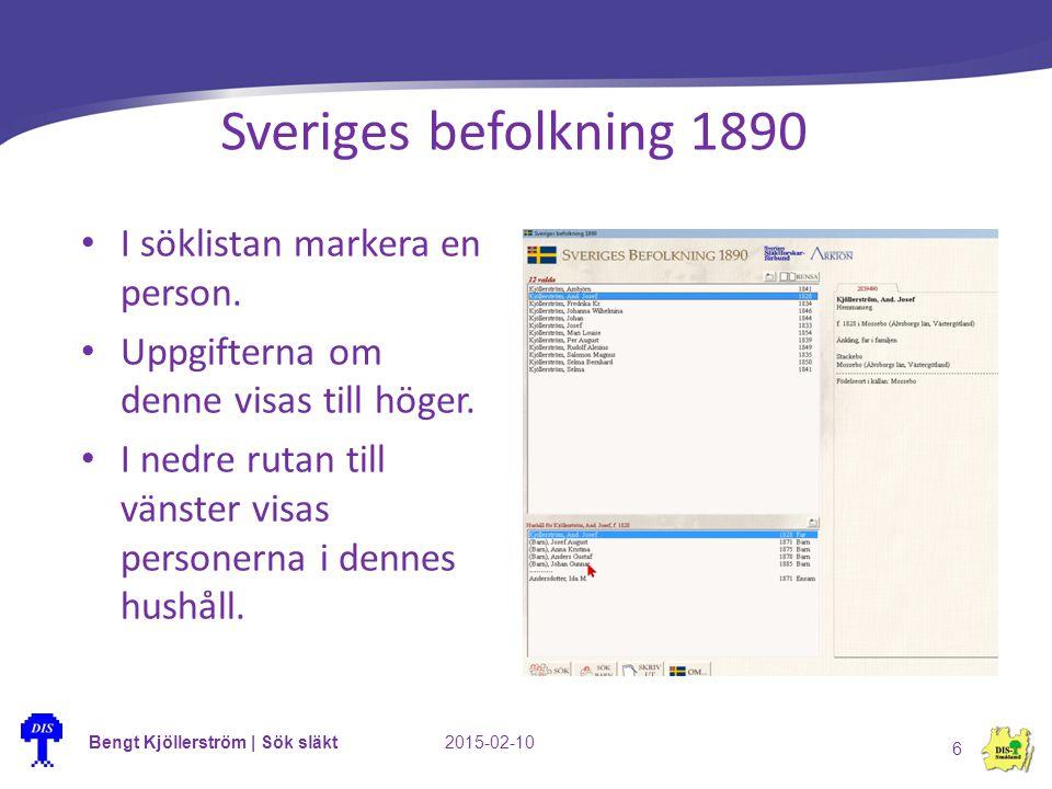 Bengt Kjöllerström | Sök släkt2015-02-10 6 Sveriges befolkning 1890 I söklistan markera en person. Uppgifterna om denne visas till höger. I nedre ruta