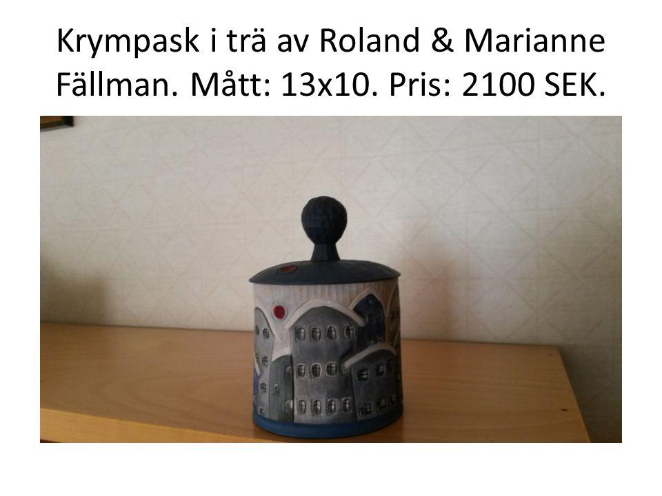 Krympask i trä av Roland & Marianne Fällman. Mått: 13x10. Pris: 2100 SEK.