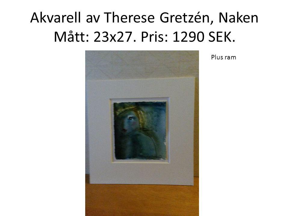 Akvarell av Therese Gretzén, Naken Mått: 23x27. Pris: 1290 SEK. Plus ram