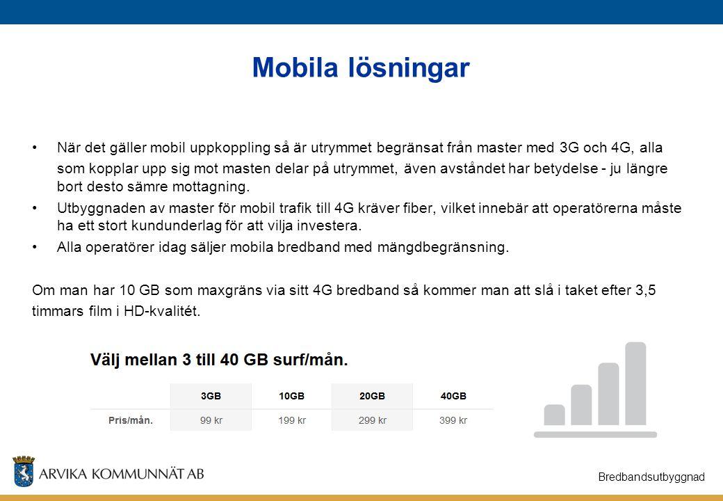 Mobila lösningar Bredbandsutbyggnad När det gäller mobil uppkoppling så är utrymmet begränsat från master med 3G och 4G, alla som kopplar upp sig mot