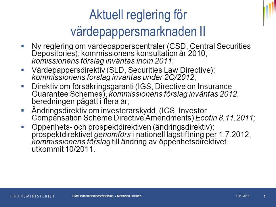pp.kk.vvvv Osasto FM/Finansmarknadsavdelning / Marianna Uotinen 1.11.2011 5 Finska värdepappersmarknadslagar - struktur fr.o.m.