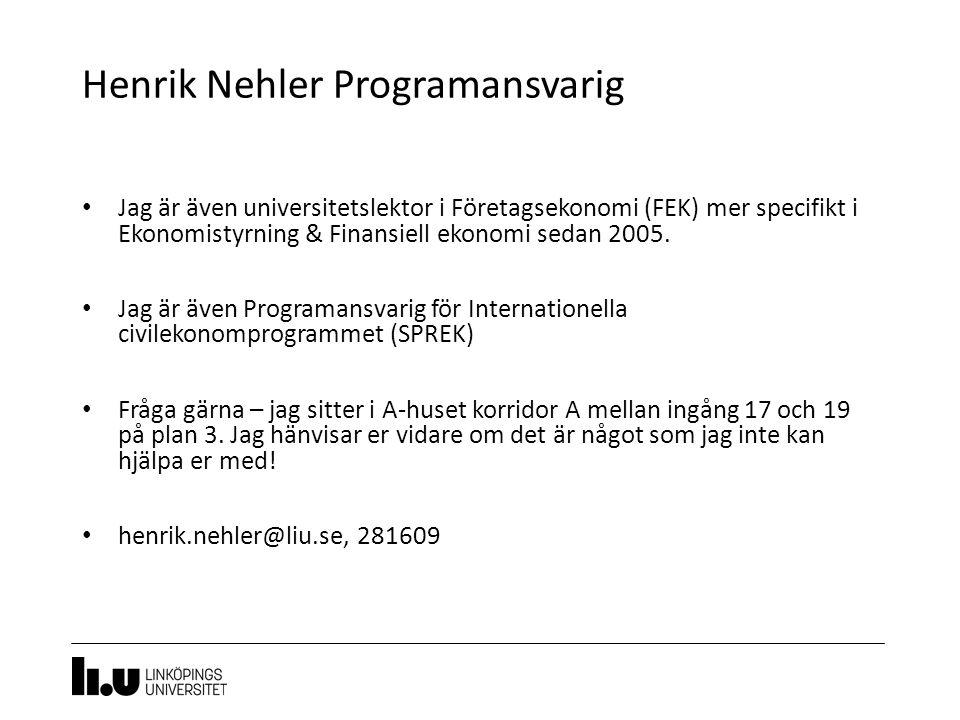 Henrik Nehler Programansvarig 4 Jag är även universitetslektor i Företagsekonomi (FEK) mer specifikt i Ekonomistyrning & Finansiell ekonomi sedan 2005