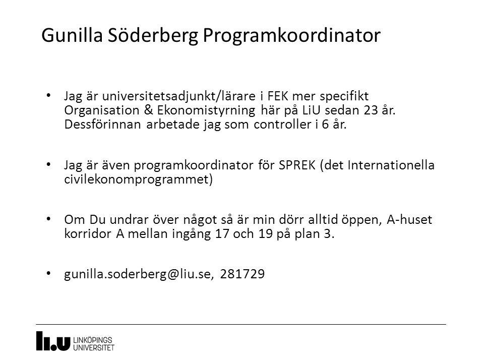 Gunilla Söderberg Programkoordinator 5 Jag är universitetsadjunkt/lärare i FEK mer specifikt Organisation & Ekonomistyrning här på LiU sedan 23 år. De