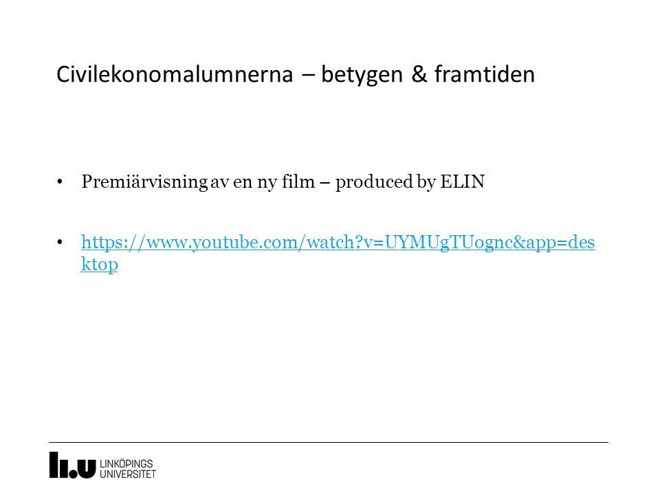 Civilekonomalumnerna – betygen & framtiden Premiärvisning av en ny film – produced by ELIN https://www.youtube.com/watch?v=UYMUgTUognc&app=des ktop ht
