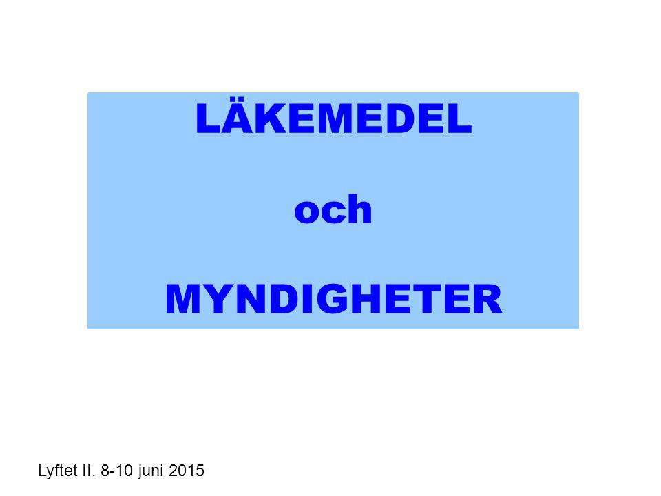 LÄKEMEDEL och MYNDIGHETER Lyftet II. 8-10 juni 2015