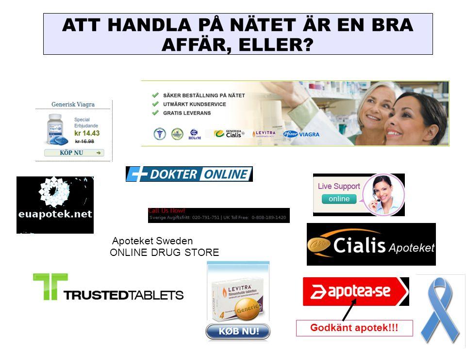 Apoteket Sweden ONLINE DRUG STORE ATT HANDLA PÅ NÄTET ÄR EN BRA AFFÄR, ELLER? Godkänt apotek!!!