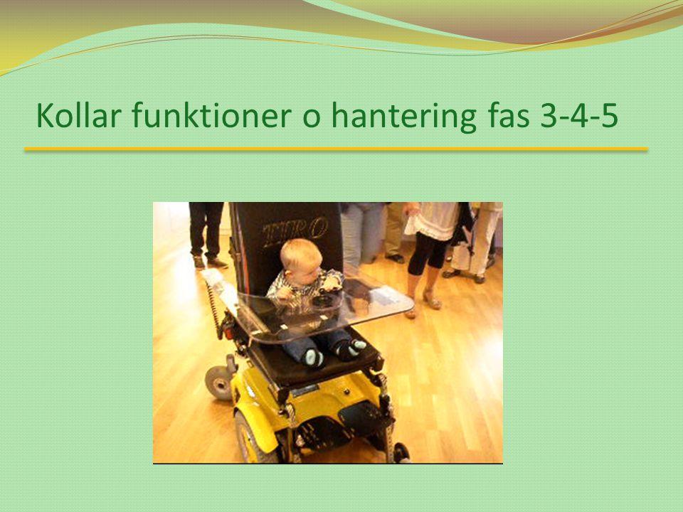 Kollar funktioner o hantering fas 3-4-5