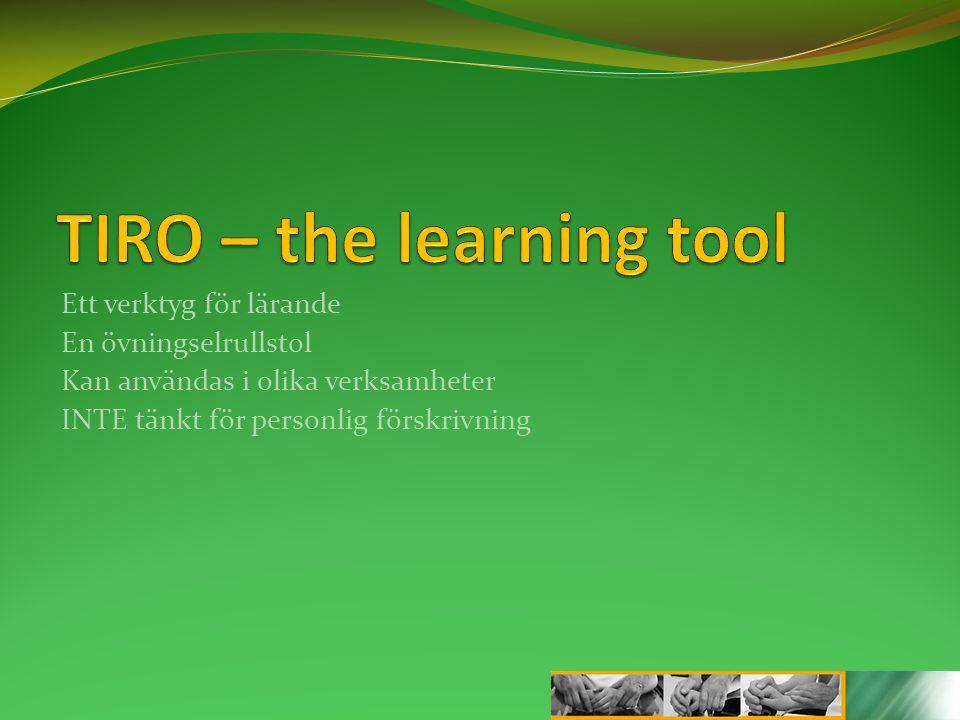 Ett verktyg för lärande En övningselrullstol Kan användas i olika verksamheter INTE tänkt för personlig förskrivning