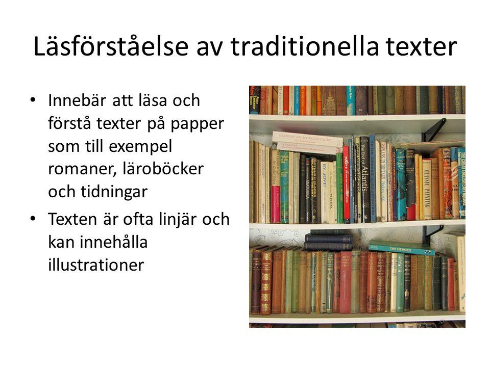 Viktiga förmågor för digital läsning Traditionell skriftspråklig förmåga Multimodal literacy Navigation IT-kunskaper Informationskompetens