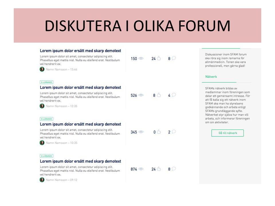 DISKUTERA I OLIKA FORUM