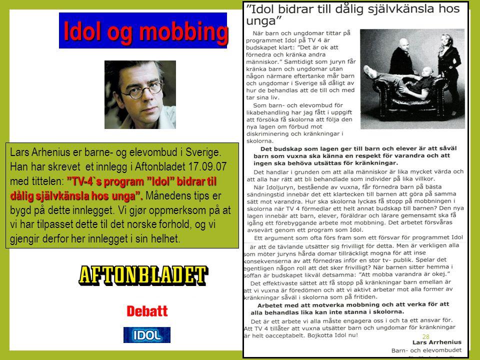 """Lars Arhenius er barne- og elevombud i Sverige. Han har skrevet et innlegg i Aftonbladet 17.09.07 """"TV-4`s program """"Idol"""" bidrar til med tittelen: """"TV-"""