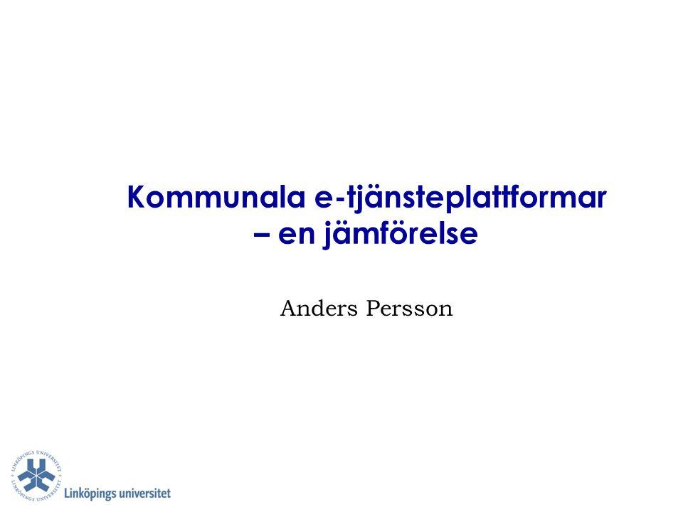 Kommunala e-tjänsteplattformar – en jämförelse Anders Persson