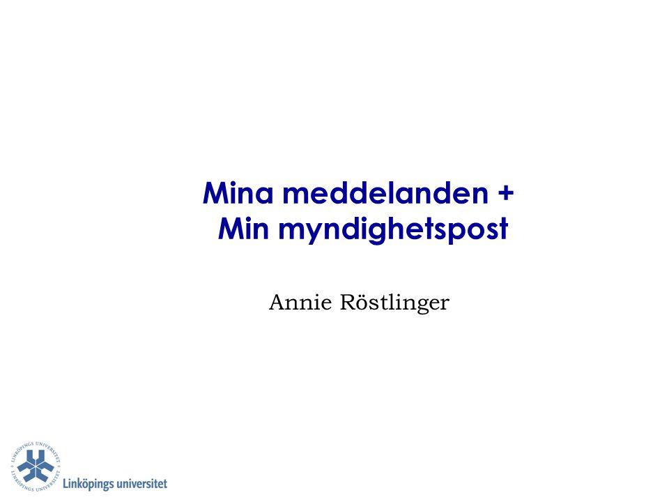 Mina meddelanden + Min myndighetspost Annie Röstlinger