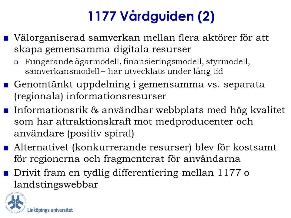 1177 Vårdguiden (2) ■ Välorganiserad samverkan mellan flera aktörer för att skapa gemensamma digitala resurser  Fungerande ägarmodell, finansieringsm