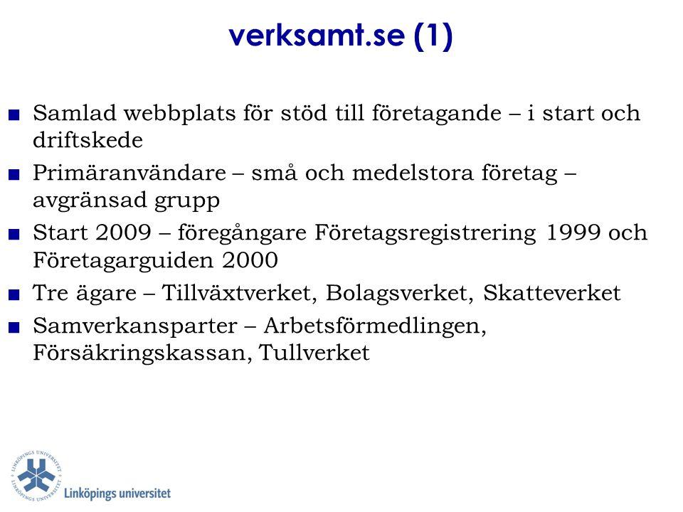 verksamt.se (1) ■ Samlad webbplats för stöd till företagande – i start och driftskede ■ Primäranvändare – små och medelstora företag – avgränsad grupp