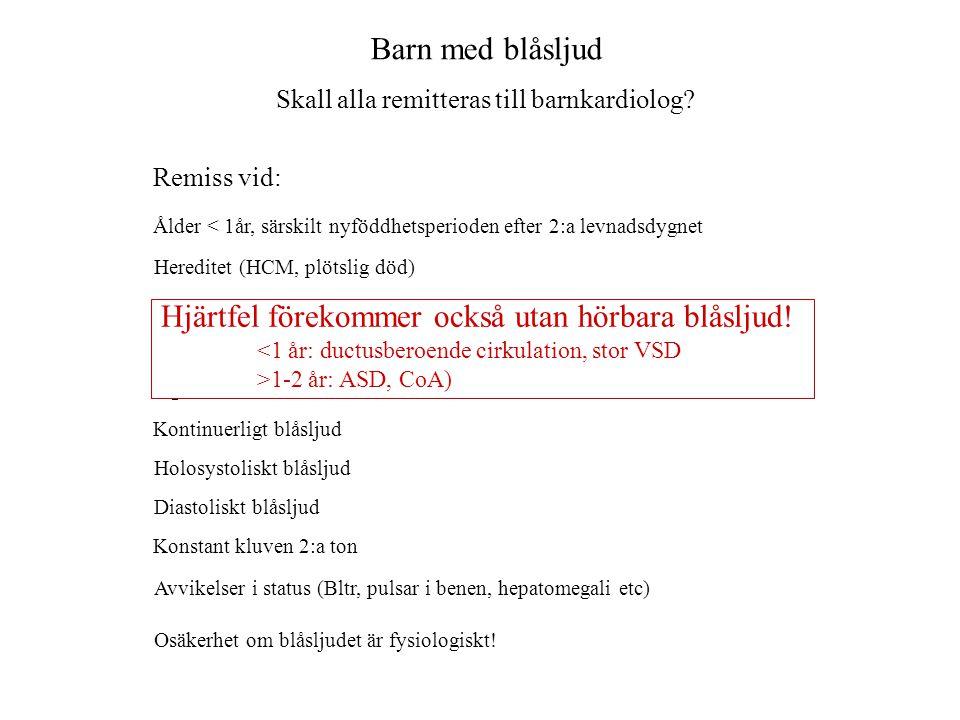 Barn med blåsljud Skall alla remitteras till barnkardiolog.