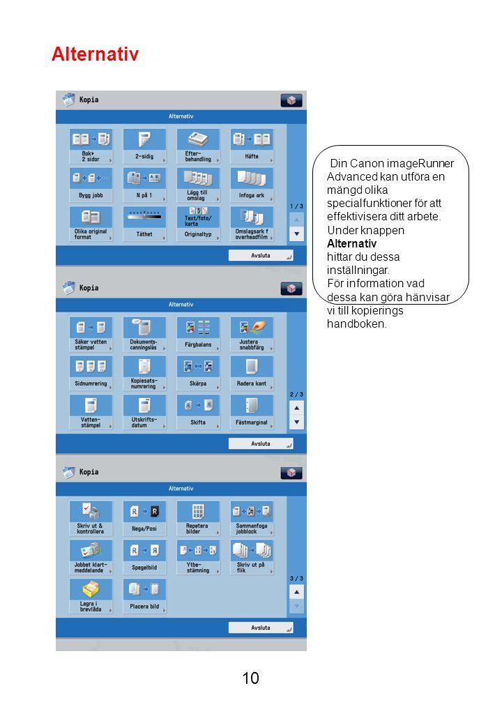 10 Din Canon imageRunner Advanced kan utföra en mängd olika specialfunktioner för att effektivisera ditt arbete.