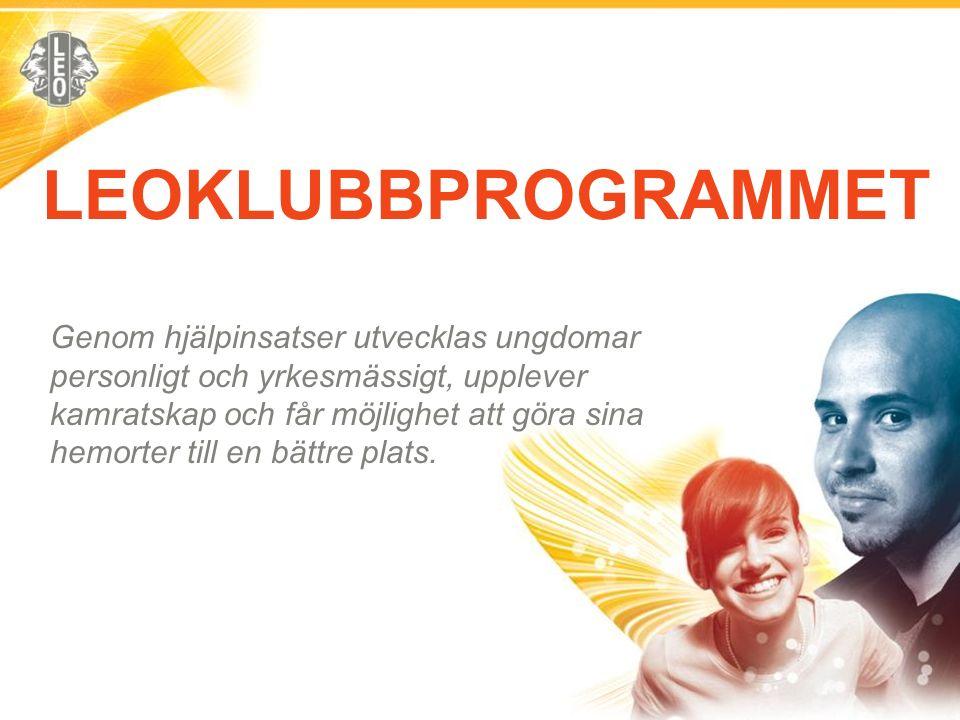 LEOKLUBBPROGRAMMET Genom hjälpinsatser utvecklas ungdomar personligt och yrkesmässigt, upplever kamratskap och får möjlighet att göra sina hemorter ti