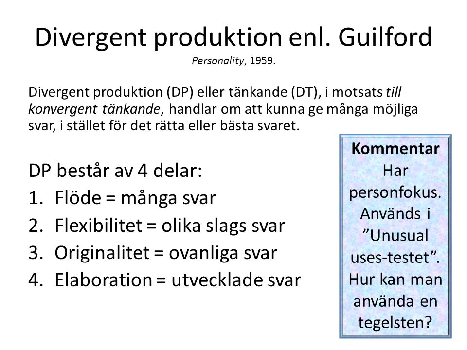 Divergent produktion enl.Guilford Personality, 1959.