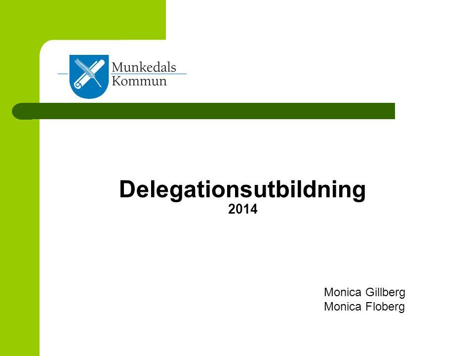 Delegationsutbildning 2014 Monica Gillberg Monica Floberg