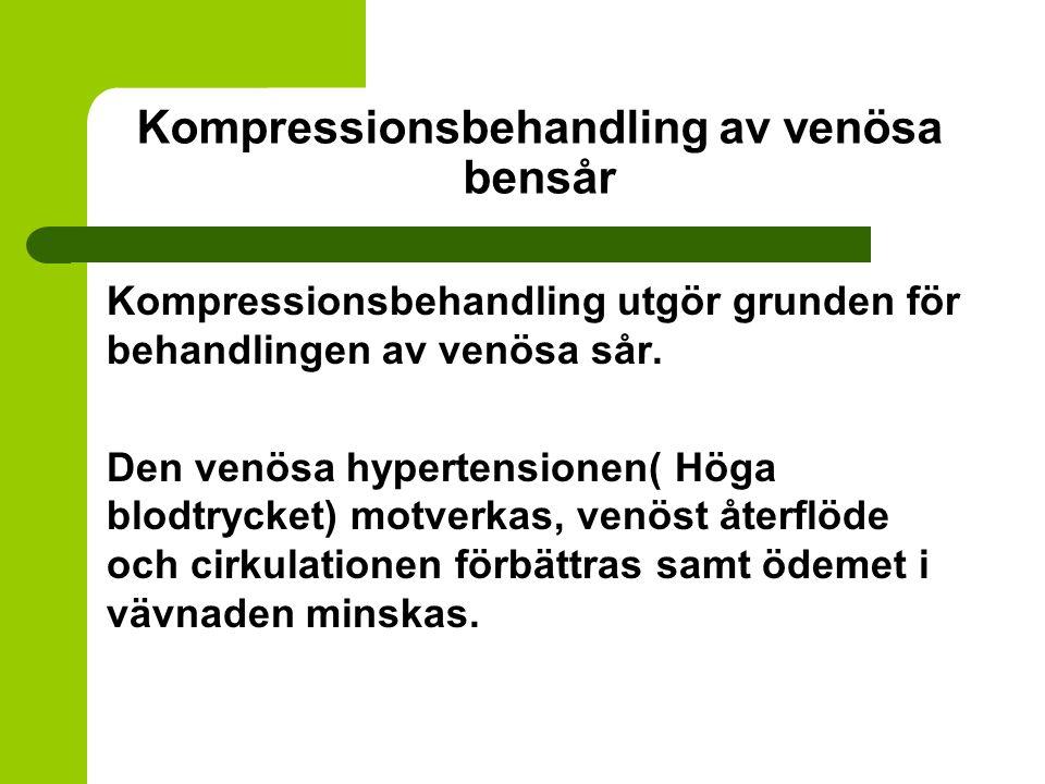 Kompressionsbehandling av venösa bensår Kompressionsbehandling utgör grunden för behandlingen av venösa sår. Den venösa hypertensionen( Höga blodtryck