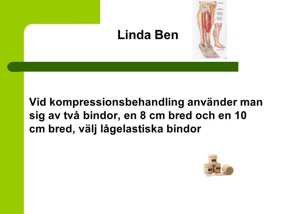 Linda Ben Vid kompressionsbehandling använder man sig av två bindor, en 8 cm bred och en 10 cm bred, välj lågelastiska bindor