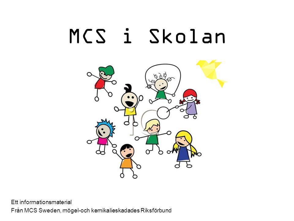 MCS i Skolan Ett informationsmaterial Från MCS Sweden, mögel-och kemikalieskadades Riksförbund