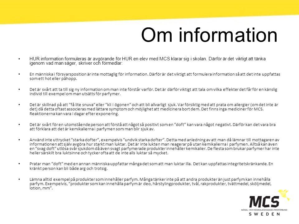 Om information HUR information formuleras är avgörande för HUR en elev med MCS klarar sig i skolan. Därför är det viktigt att tänka igenom vad man säg