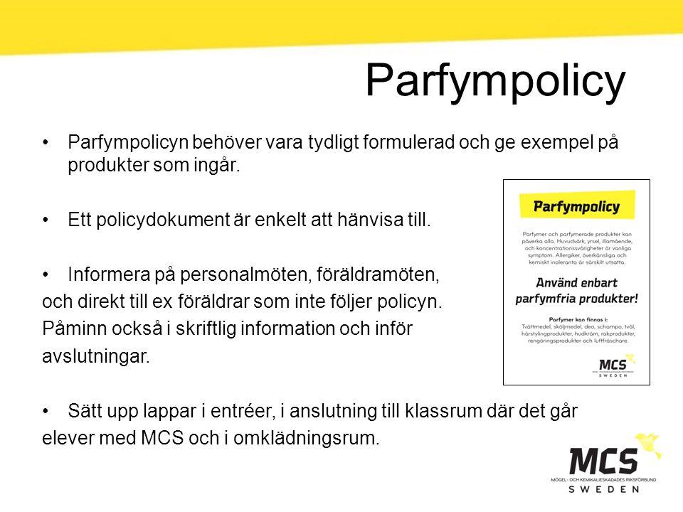 Parfympolicy Parfympolicyn behöver vara tydligt formulerad och ge exempel på produkter som ingår. Ett policydokument är enkelt att hänvisa till. Infor