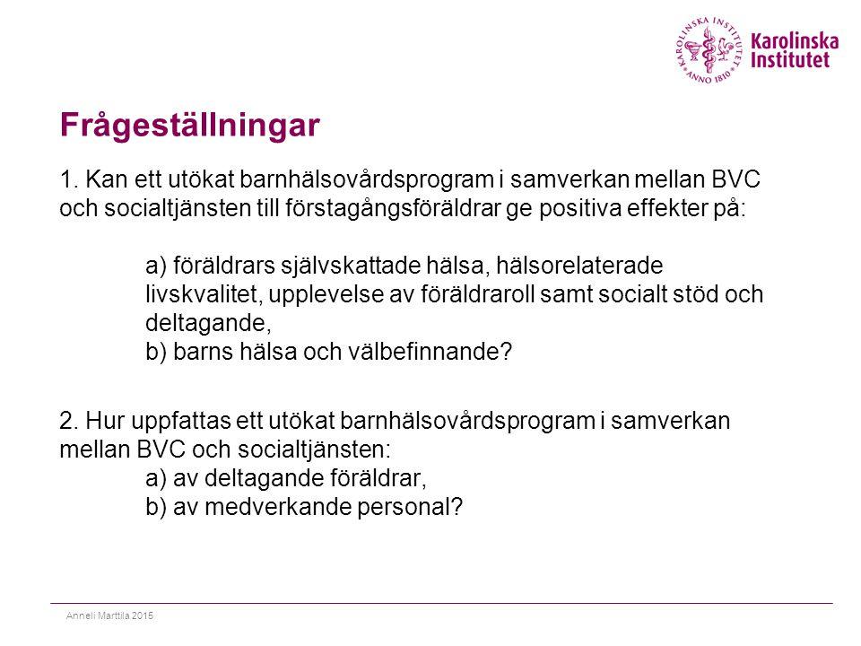 Frågeställningar 1. Kan ett utökat barnhälsovårdsprogram i samverkan mellan BVC och socialtjänsten till förstagångsföräldrar ge positiva effekter på: