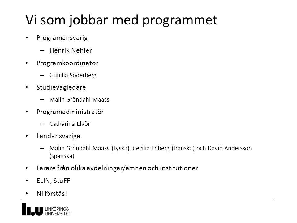 Vi som jobbar med programmet 3 Programansvarig – Henrik Nehler Programkoordinator – Gunilla Söderberg Studievägledare – Malin Gröndahl-Maass Programad