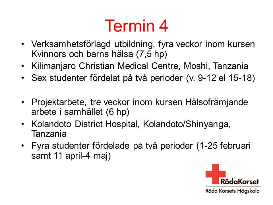 Termin 4 Verksamhetsförlagd utbildning, fyra veckor inom kursen Kvinnors och barns hälsa (7,5 hp) Kilimanjaro Christian Medical Centre, Moshi, Tanzania Sex studenter fördelat på två perioder (v.