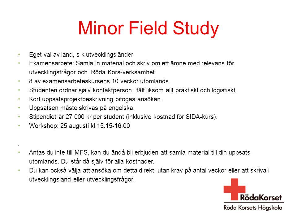 Minor Field Study Eget val av land, s k utvecklingsländer Examensarbete: Samla in material och skriv om ett ämne med relevans för utvecklingsfrågor och Röda Kors-verksamhet.