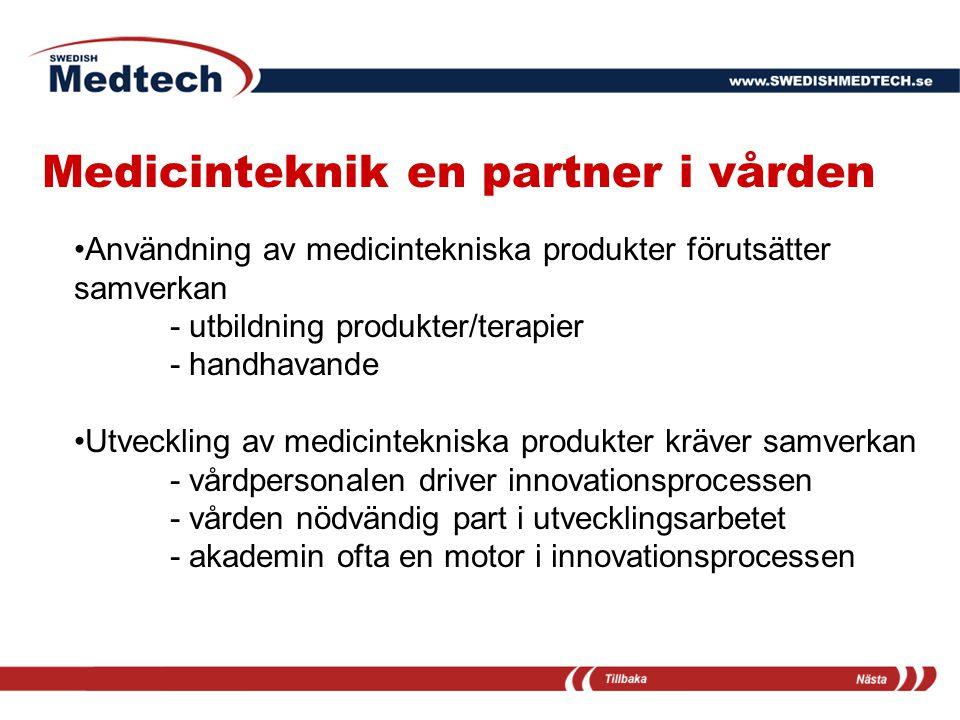 Medicinteknik en partner i vården Användning av medicintekniska produkter förutsätter samverkan - utbildning produkter/terapier - handhavande Utveckli
