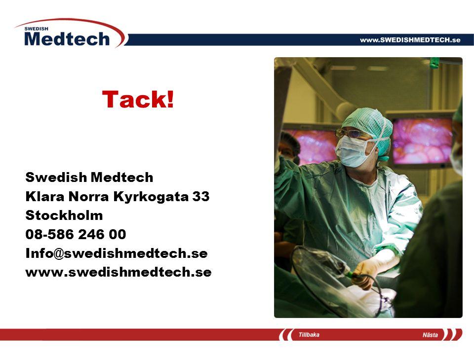 Tack! Swedish Medtech Klara Norra Kyrkogata 33 Stockholm 08-586 246 00 Info@swedishmedtech.se www.swedishmedtech.se