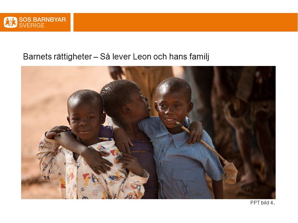 Barnets rättigheter – Så lever Leon och hans familj PPT bild 4.