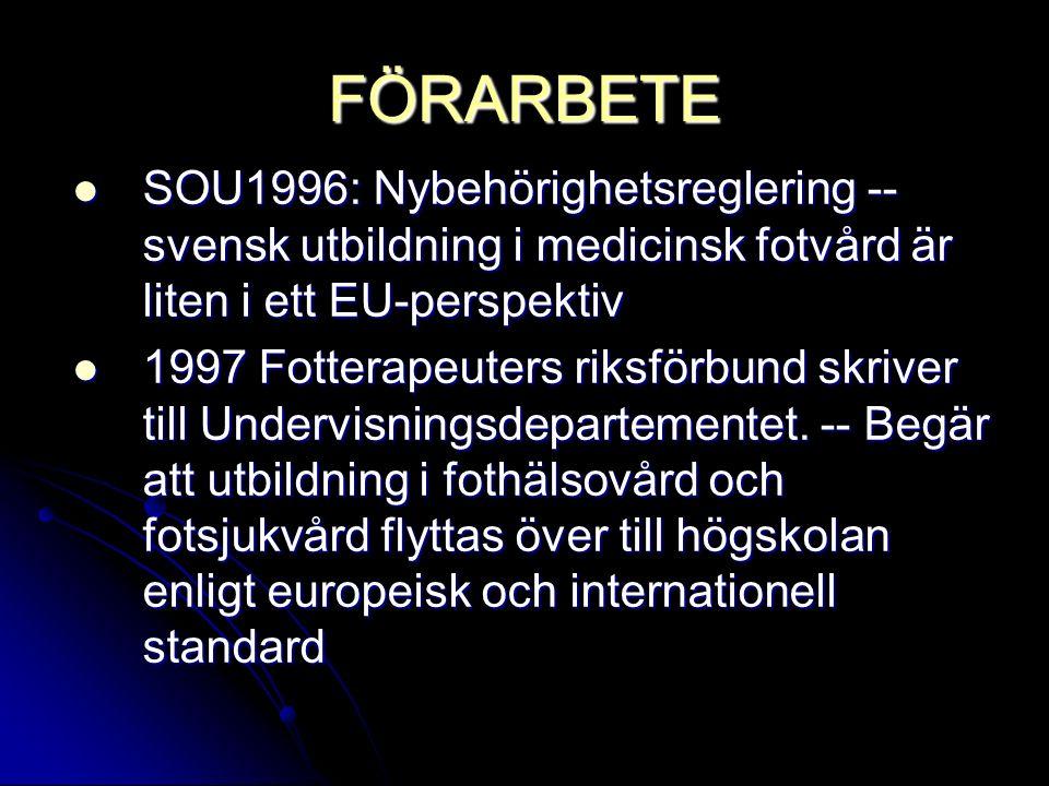 FÖRARBETE SOU1996: Nybehörighetsreglering -- svensk utbildning i medicinsk fotvård är liten i ett EU-perspektiv SOU1996: Nybehörighetsreglering -- sve