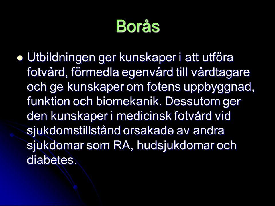 Borås Utbildningen ger kunskaper i att utföra fotvård, förmedla egenvård till vårdtagare och ge kunskaper om fotens uppbyggnad, funktion och biomekani
