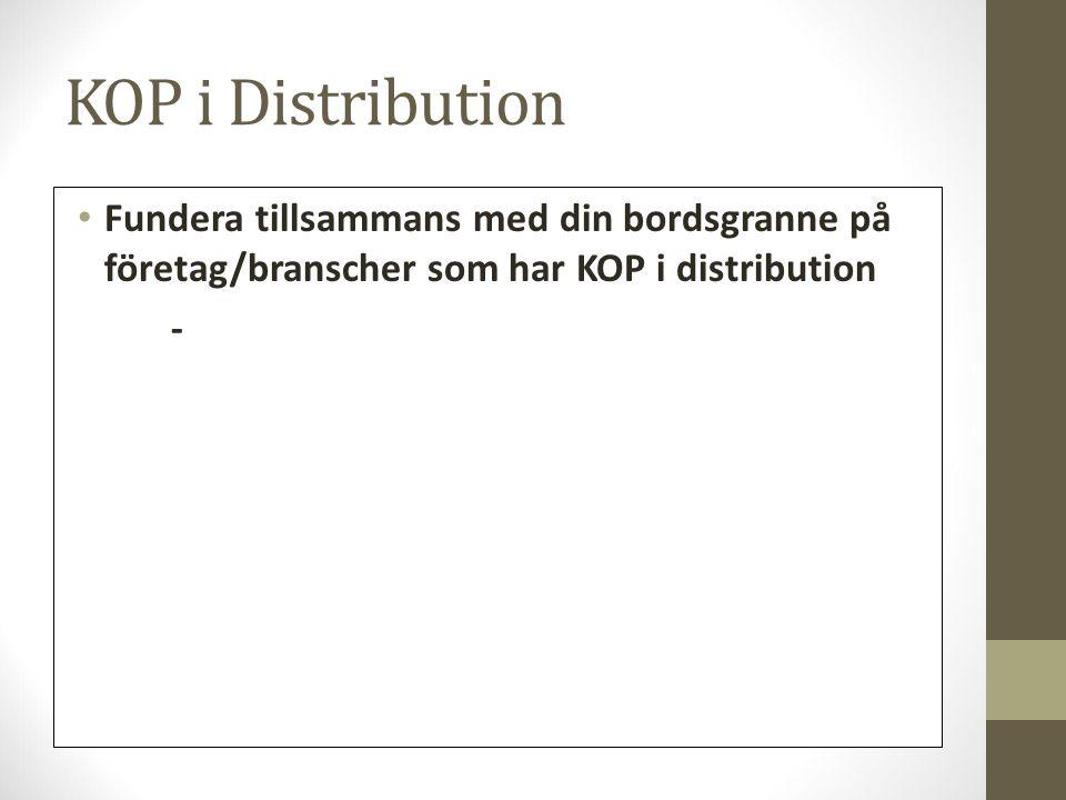 KOP i Distribution Fundera tillsammans med din bordsgranne på företag/branscher som har KOP i distribution -