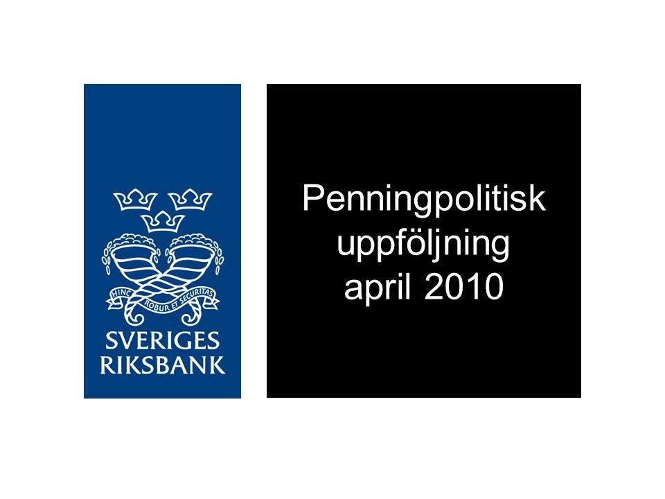 Penningpolitisk uppföljning april 2010