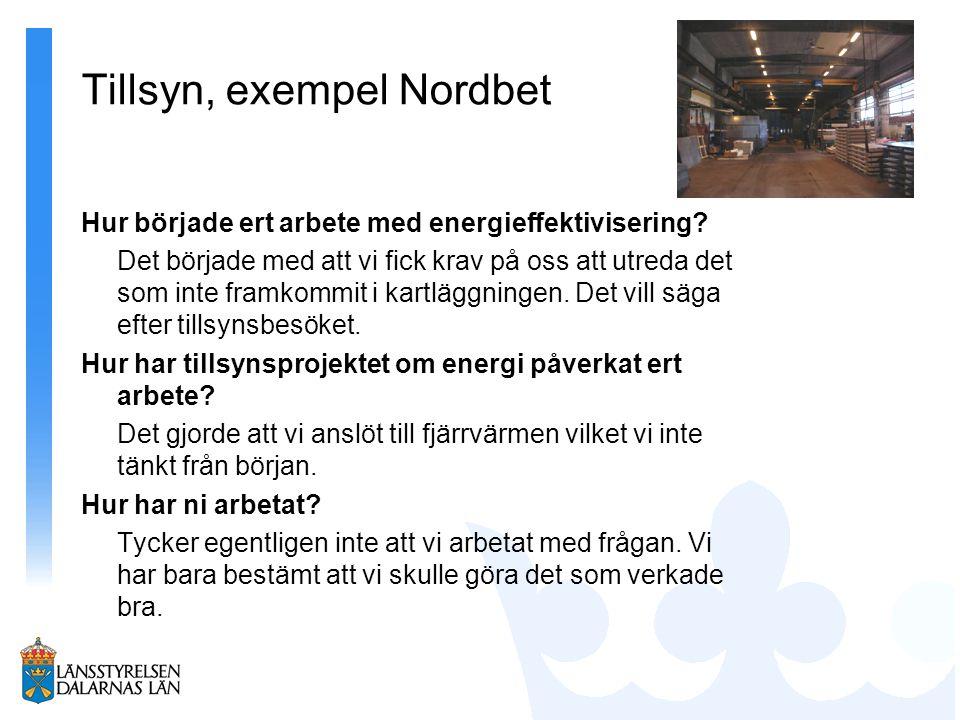 Tillsyn, exempel Nordbet Hur började ert arbete med energieffektivisering? Det började med att vi fick krav på oss att utreda det som inte framkommit